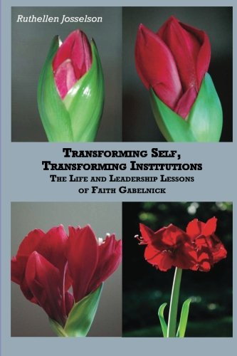 9780578107288: Transforming Self, Transforming Institutions: The Life and Leadership Lessons of Faith Gablenick