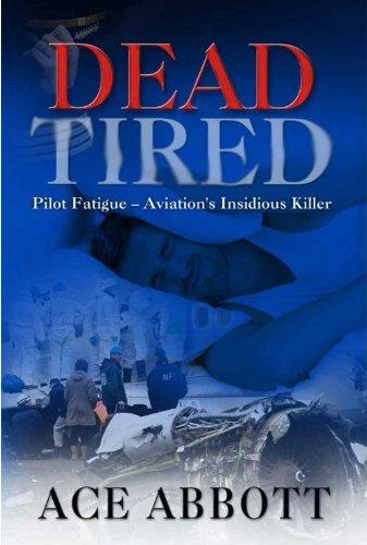 9780578108636: Dead Tired:Pilot Fatigue--Aviation's Insidious Killer