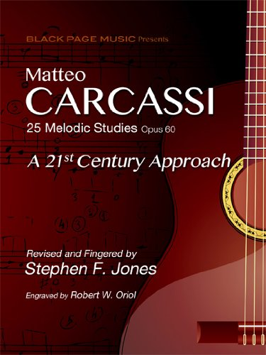 9780578109510: Matteo Carcassi: 25 Melodic Studies Opus 60 - A 21st Century Approach