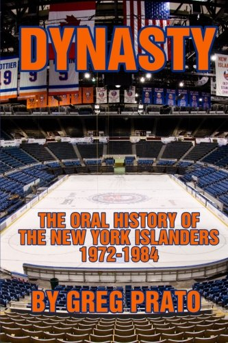 9780578110943: Dynasty: The Oral History of the New York Islanders, 1972-1984