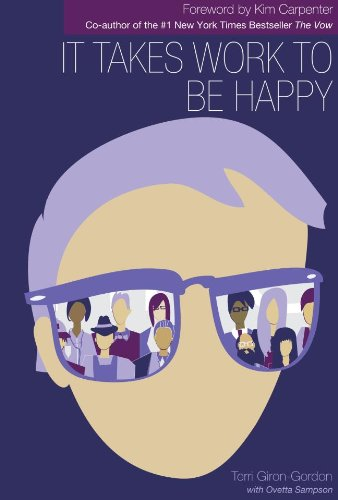 9780578111261: It Takes Work to be Happy: Tales, Tips, and Testimonies