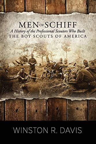 9780578112831: Men of Schiff, A History of the Professional Scouters Who Built the Boy Scouts of America