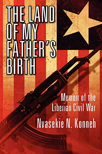 9780578113005: The Land of My Father's Birth: Memoir of the Liberian Civil War