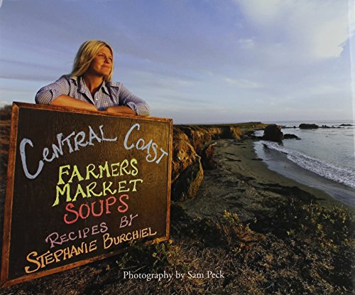 9780578113203: Central Coast Farmers Market Soups