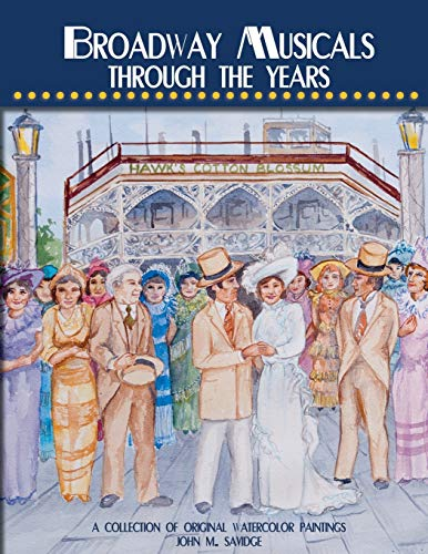 9780578113289: Broadway Musicals Through the Years: A Collection of Original Watercolor Paintings