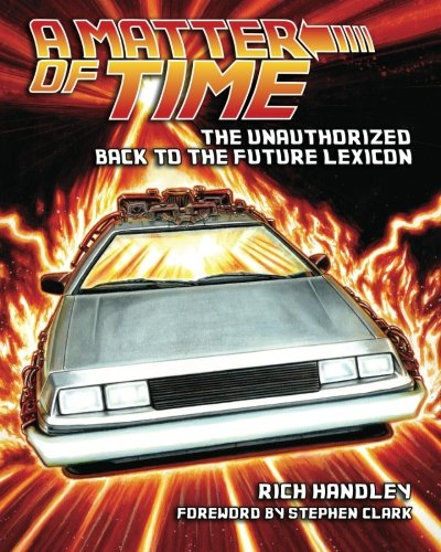 9780578113449: A Matter of Time: The Unauthorized Back to the Future Lexicon