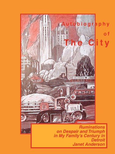 9780578113821: Autobiography of the City: Ruminations on Despair and Triumph in My Family's Century in Detroit
