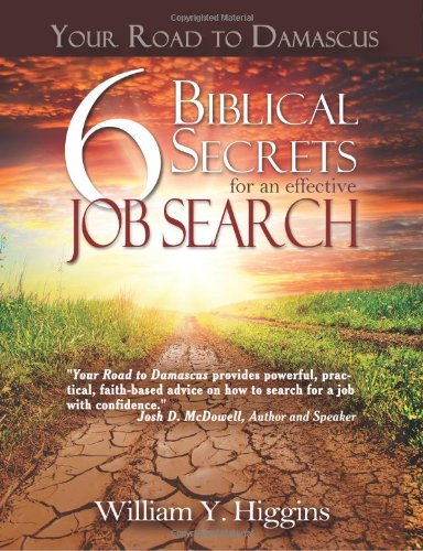 9780578114507: Your Road to Damascus: 6 Biblical Secrets for an Effective Job Search
