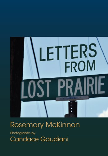 Letters from Lost Prairie: McKinnon, Rosemary