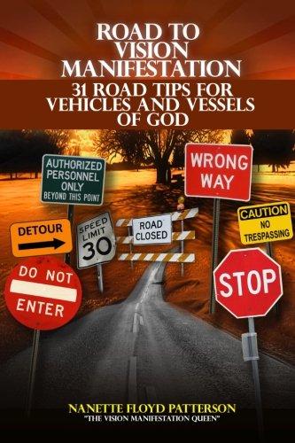 9780578117881: Road to Vision Manifestation: 31 Road Tips for Vehicles and Vessels of God: 31 Road Tips for Vehicles and Vessels of God (Volume 1)