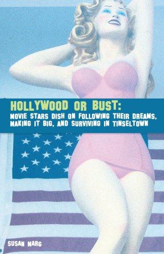 Hollywood or Bust: Movie Stars Dish on: Susan Marg