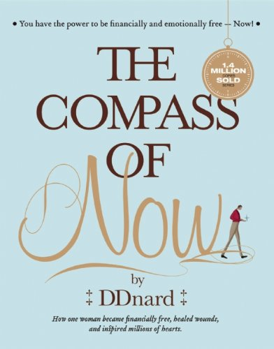 9780578121390: The Compass of Now (How One Paid off Us $ 3 Million Debt and Became Financially Free, Heals Wounds, and Inspires Millions of Hearts.)