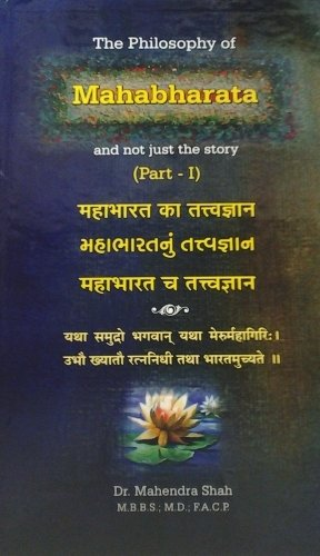 The Philosophy of Mahabharata (The Philosophy of: Dr. Mahendra M.