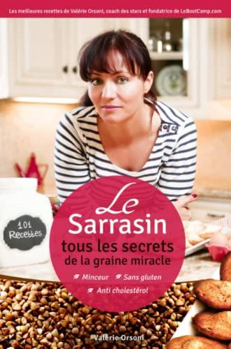 9780578123370: Le Sarrasin - Tous les secrets de la graine miracle + 101 recettes (French Edition)