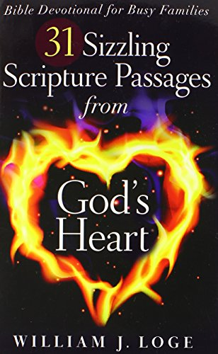 9780578123530: 31 Sizzling Scripture Passages From God's Heart: BIBLE DEVOTIONAL FOR BUSY FAMILIES
