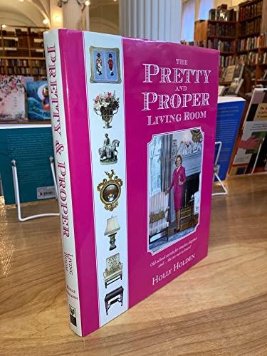 9780578123929: The Pretty and Proper Living Room (Pretty and Proper)