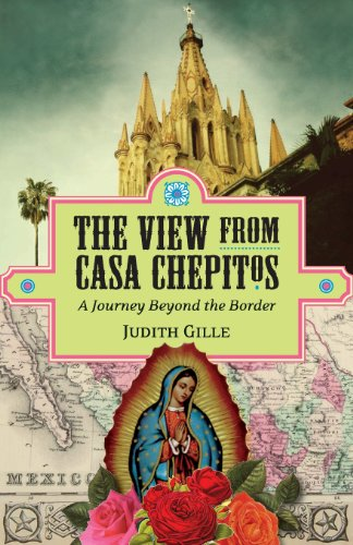 9780578124698: The View from Casa Chepitos: A Journey Beyond the Border