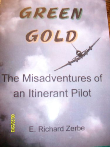 9780578125152: Green Gold: The Misadventures of an Itinerant Pilot