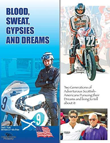 Blood, Sweat, Gypsies and Dreams: Scott, David J.