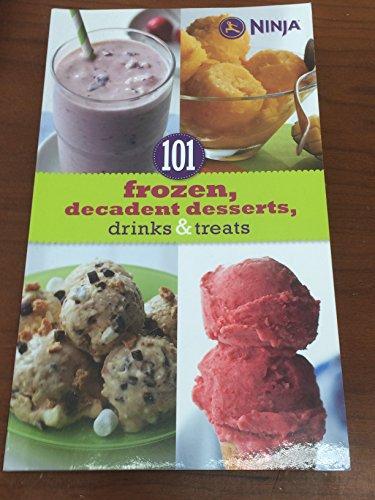 101 Frozen, Decadent Desserts, Drinks & Treats