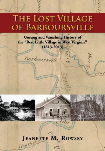 9780578127163: The Lost Village of Barboursville: Unsung and Vanishing History of the Best Little Village in West Virginia (1813-2013)