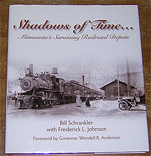 9780578130583: Shadows of Time - Minnesota's Surviving Railroad Depots