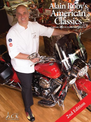 9780578130866: Alain Roby's American Classics Casual and Elegant Desserts 2nd Edition