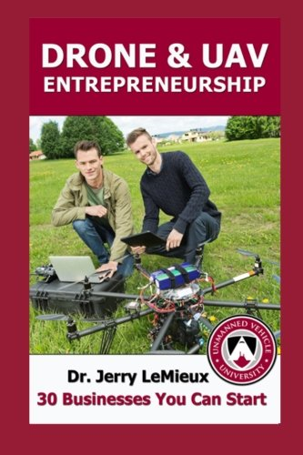 9780578132037: Drone Entrepreneurship: 30 Businesses You Can Start