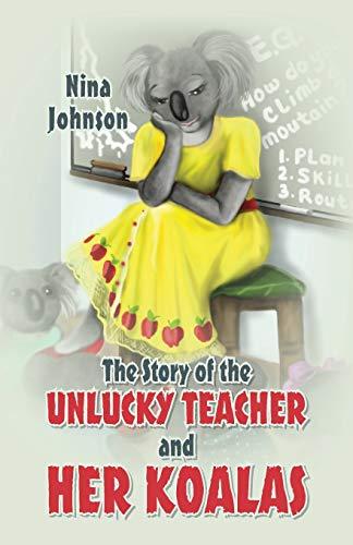 9780578132938: The Story of the Unlucky Teacher and Her Koalas