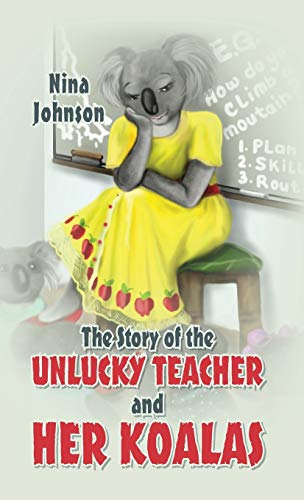 9780578132945: The Story of the Unlucky Teacher and Her Koalas