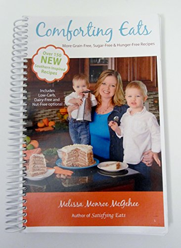 9780578134185: Comforting Eats: More Grain-Free, Sugar-Free & Hunger Free Recipes