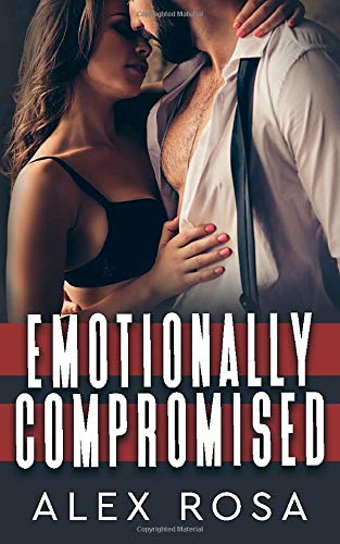 Emotionally Compromised (Emotionally Compromised Series) (Volume 1): Rosa, Alex
