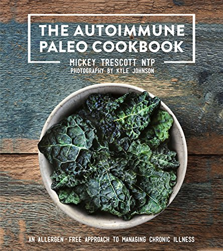 9780578135212: The Autoimmune Paleo Cookbook: An Allergen-Free Approach to Managing Chronic Illness