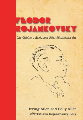 9780578135588: Feodor Rojankovsky: The Children's Books and Other Illustration Art