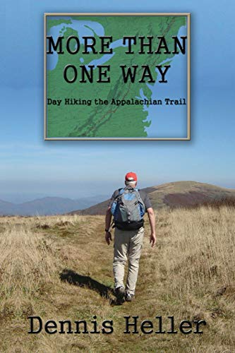 More Than One Way: Day Hiking the Appalachian Trail: Heller, Dennis