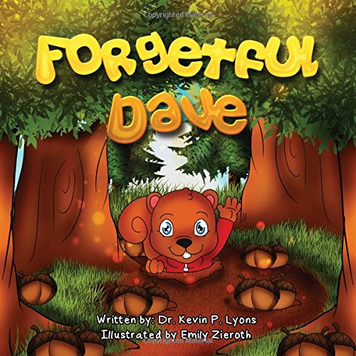 9780578137278: Forgetful Dave - A Story about Understanding and Appreciating the Special People in Our Lives