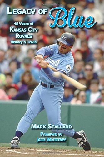 Legacy of Blue: 45 Years of Kansas City Royals History & Trivia: Stallard, Mark