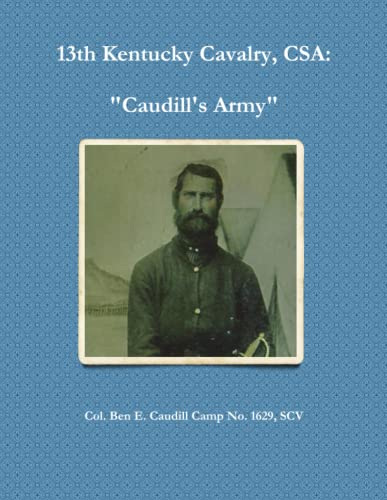 13th Kentucky Cavalry, C.S.A. : Caudill's Army: Ben Caudill Camp No. 1629, .