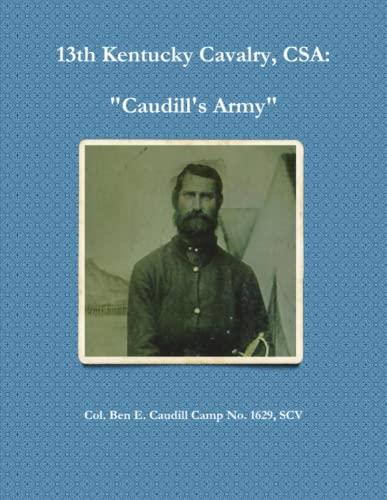 9780578138671: 13th Kentucky Cavalry, C.S.A. : Caudill's Army