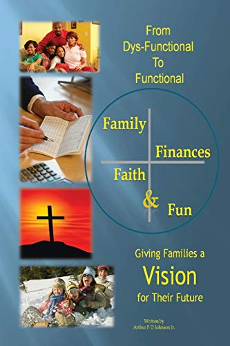 9780578140230: From Dys-Functional to Functional Family Finances Faith & Fun Giving Families a Vision for Their Future