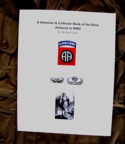 9780578140254: A Historian & Collector Book of the 82nd Airborne in WW2