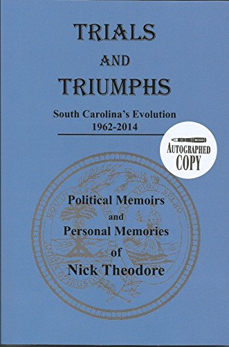 9780578140681: Trials and Triumphs: South Carolina's Evolution, 1962-2014: Political Memoirs and Personal Memories of Nick Theodore