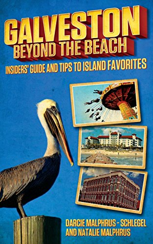 9780578141015: Galveston: Beyond the Beach: Insiders' Guide and Tips to Island Favorites