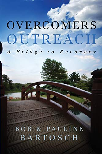 9780578141336: Overcomers Outreach: Bridge to Recovery