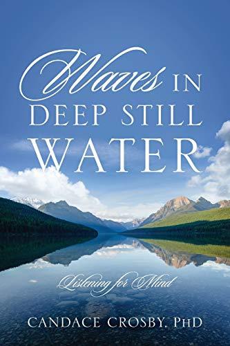 9780578143231: Waves in Deep Still Water: Listening for Mind