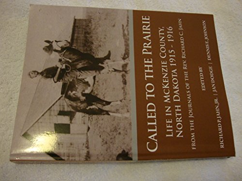 9780578143378: Called to the Prairie - Life in Mckenzie County North Dakota 1915 - 1916 (From the Journals of the Rev. Richard C. Jahn)