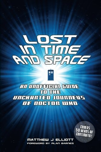 9780578143644: Lost in Time and Space: An Unofficial Guide to the Uncharted Journeys of Doctor Who
