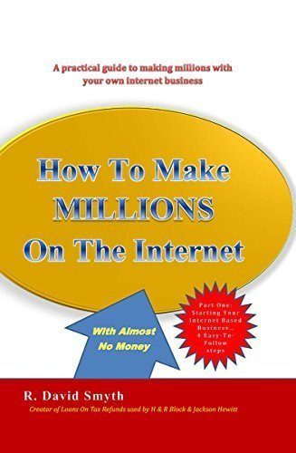 9780578146362: How To Make Millions On The Internet With Almost No Money - Part One: Starting Your Internet Based Business