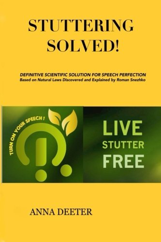 9780578147291: Stuttering Solved!: Definitive Solution For Speech Perfection Based On Natural Laws Discovered and Explained by Dr. Roman Snezhko