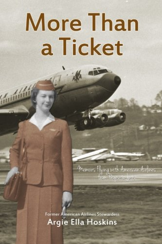 9780578147956: More Than a Ticket: Memoirs Flying with American Airlines from Props to Jets